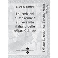 Le iscrizioni di età romana sul versante italiano delle «Alpes Cottiae» «Sylloge Epigraphica Barcinonensis. Annexos», I d'Elena Cimarosti