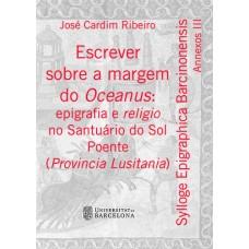 Escrever sobre a margem do Oceanus: epigrafia e religio no Santuario do Sol Poente (Provincia Lusitania)