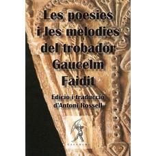 Les poesies i les melodies del trobador Gaucelm Faidit. Edició i traducció d'Antoni Rossell