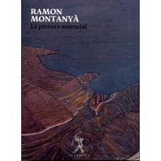 Ramon Montanyà. La pintura essencial d'Antoni Pladevall i Arumí, Arnau Puig i Anna Palomo