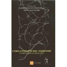 L'organització del territori, un repte per al segle XXI - Valerià PAÜL i CARRIL, Joan TORT i DONADA i Joan MALUQUER I FERRER (eds.)