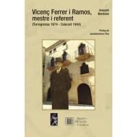 Vicenç Ferrer i Ramos, mestre i referent (Torregrossa 1874 - Calaceit 1944) de Joaquim Montclús