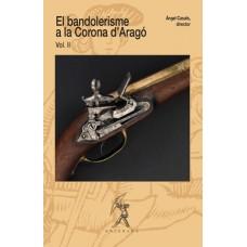 El bandolerisme a la Corona d'Aragó. Vol. II - Àngel Casals (director)