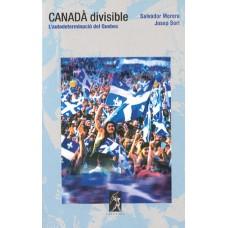 Canadà divisible: L'autodeterminació al Quebec de Salvador Morera i Josep Sort
