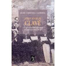 Josep Anselm Clavé i el naixement del cant coral a Catalunya (1850-1874) de Jaume Carbonell i Guberna