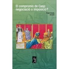 El compromís de Casp: negociació o imposició? - Àngel Casals (director)