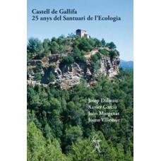 Castell de Gallifa 25 anys del Santuari de l'Ecologia de Josep Dalmau, Xavier Garcia, Joan Margenat i Joana Villemur
