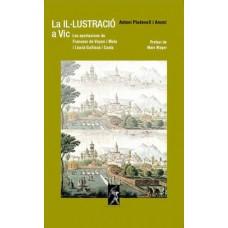 La il·lustració a Vic: Les aportacions de Francesc de Veyan i Mola i Llucià Gallisà i Costa d'Antoni Pladevall i Arumí
