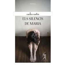Els silencis de Maria de Carles Cortés